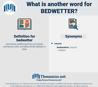 bedwetter, synonym bedwetter, another word for bedwetter, words like bedwetter, thesaurus bedwetter
