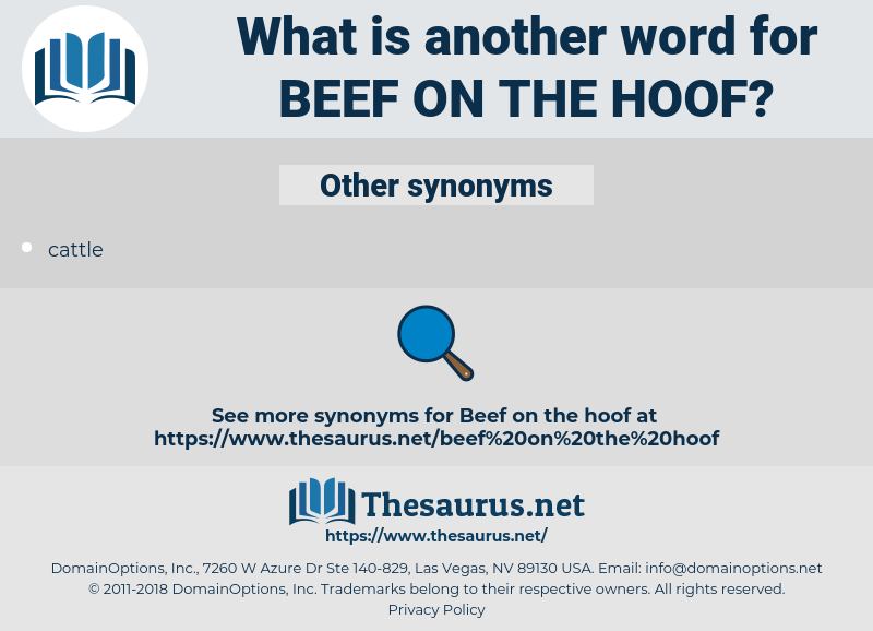 beef on the hoof, synonym beef on the hoof, another word for beef on the hoof, words like beef on the hoof, thesaurus beef on the hoof