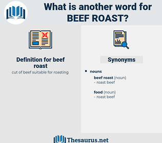 beef roast, synonym beef roast, another word for beef roast, words like beef roast, thesaurus beef roast