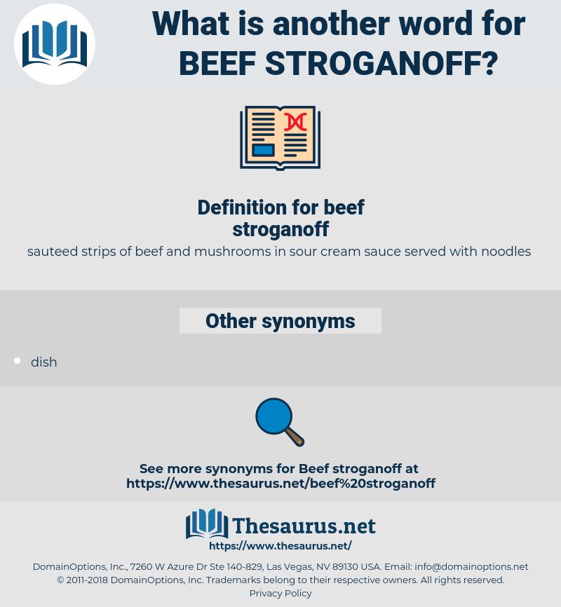 beef stroganoff, synonym beef stroganoff, another word for beef stroganoff, words like beef stroganoff, thesaurus beef stroganoff