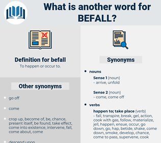 befall, synonym befall, another word for befall, words like befall, thesaurus befall