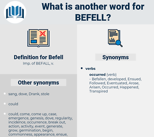 Befell, synonym Befell, another word for Befell, words like Befell, thesaurus Befell