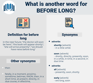 before long, synonym before long, another word for before long, words like before long, thesaurus before long