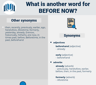 before now, synonym before now, another word for before now, words like before now, thesaurus before now