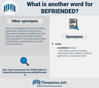 Befriended, synonym Befriended, another word for Befriended, words like Befriended, thesaurus Befriended