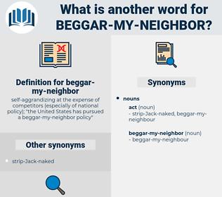 beggar-my-neighbor, synonym beggar-my-neighbor, another word for beggar-my-neighbor, words like beggar-my-neighbor, thesaurus beggar-my-neighbor
