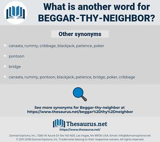 beggar-thy-neighbor, synonym beggar-thy-neighbor, another word for beggar-thy-neighbor, words like beggar-thy-neighbor, thesaurus beggar-thy-neighbor