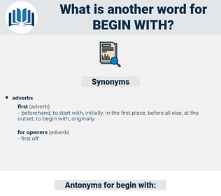 begin with, synonym begin with, another word for begin with, words like begin with, thesaurus begin with
