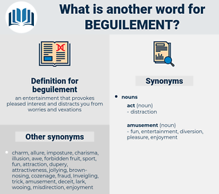 beguilement, synonym beguilement, another word for beguilement, words like beguilement, thesaurus beguilement