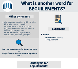 beguilements, synonym beguilements, another word for beguilements, words like beguilements, thesaurus beguilements