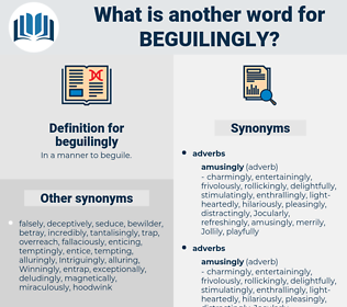 beguilingly, synonym beguilingly, another word for beguilingly, words like beguilingly, thesaurus beguilingly
