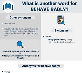 behave badly, synonym behave badly, another word for behave badly, words like behave badly, thesaurus behave badly