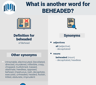 beheaded, synonym beheaded, another word for beheaded, words like beheaded, thesaurus beheaded
