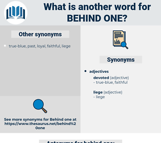 behind one, synonym behind one, another word for behind one, words like behind one, thesaurus behind one