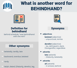 behindhand, synonym behindhand, another word for behindhand, words like behindhand, thesaurus behindhand