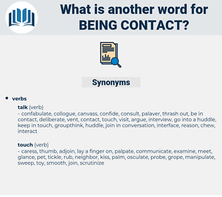 being contact, synonym being contact, another word for being contact, words like being contact, thesaurus being contact