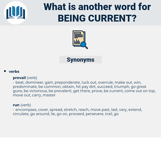 being current, synonym being current, another word for being current, words like being current, thesaurus being current