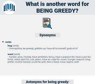 being greedy, synonym being greedy, another word for being greedy, words like being greedy, thesaurus being greedy