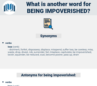 being impoverished, synonym being impoverished, another word for being impoverished, words like being impoverished, thesaurus being impoverished