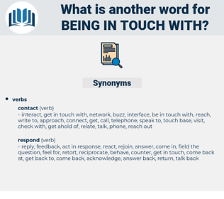 being in touch with, synonym being in touch with, another word for being in touch with, words like being in touch with, thesaurus being in touch with