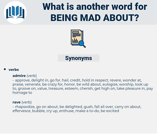 being mad about, synonym being mad about, another word for being mad about, words like being mad about, thesaurus being mad about
