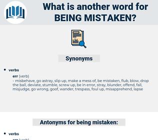 being mistaken, synonym being mistaken, another word for being mistaken, words like being mistaken, thesaurus being mistaken