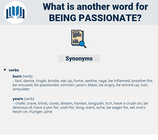 being passionate, synonym being passionate, another word for being passionate, words like being passionate, thesaurus being passionate