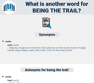 being the trail, synonym being the trail, another word for being the trail, words like being the trail, thesaurus being the trail