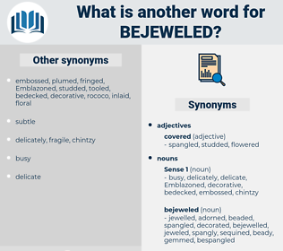 bejeweled, synonym bejeweled, another word for bejeweled, words like bejeweled, thesaurus bejeweled