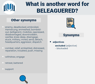 Beleaguered, synonym Beleaguered, another word for Beleaguered, words like Beleaguered, thesaurus Beleaguered