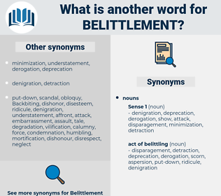 belittlement, synonym belittlement, another word for belittlement, words like belittlement, thesaurus belittlement