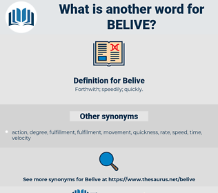 Belive, synonym Belive, another word for Belive, words like Belive, thesaurus Belive
