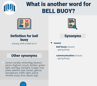 bell buoy, synonym bell buoy, another word for bell buoy, words like bell buoy, thesaurus bell buoy