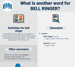 bell ringer, synonym bell ringer, another word for bell ringer, words like bell ringer, thesaurus bell ringer