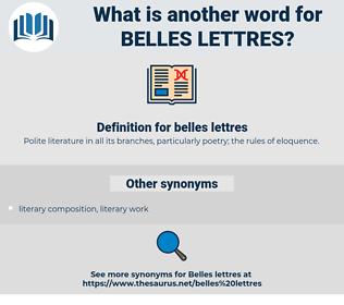 belles lettres, synonym belles lettres, another word for belles lettres, words like belles lettres, thesaurus belles lettres