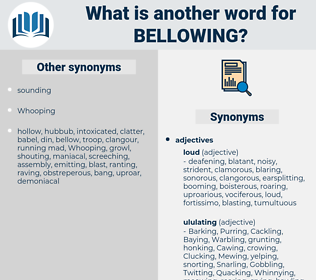 bellowing, synonym bellowing, another word for bellowing, words like bellowing, thesaurus bellowing
