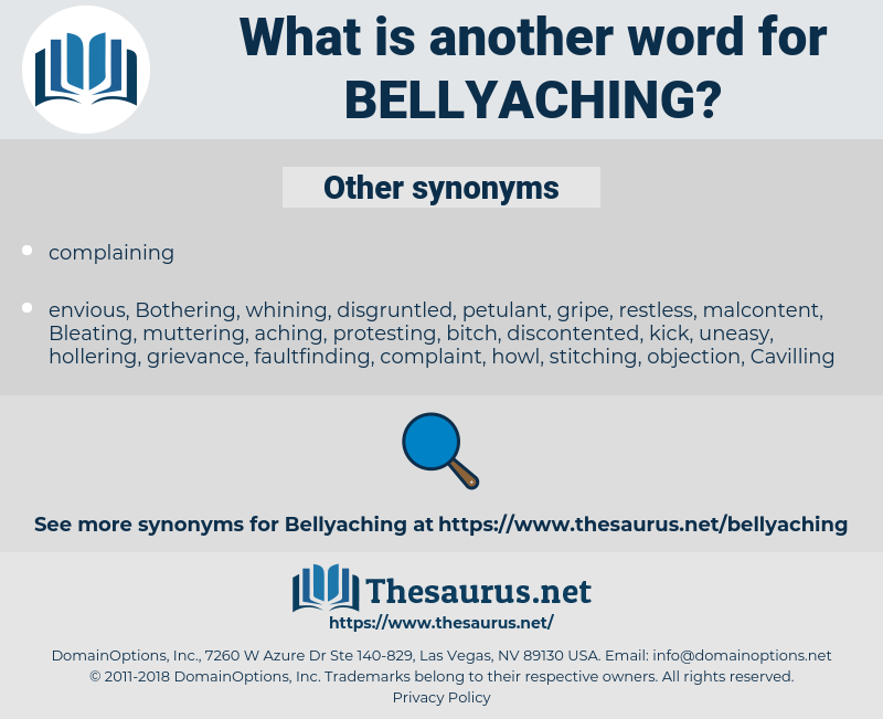 bellyaching, synonym bellyaching, another word for bellyaching, words like bellyaching, thesaurus bellyaching