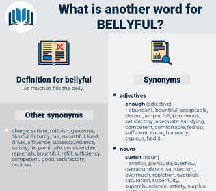 bellyful, synonym bellyful, another word for bellyful, words like bellyful, thesaurus bellyful