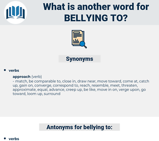 bellying to, synonym bellying to, another word for bellying to, words like bellying to, thesaurus bellying to