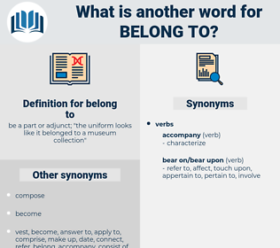 belong to, synonym belong to, another word for belong to, words like belong to, thesaurus belong to