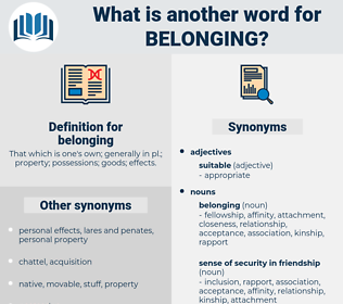 belonging, synonym belonging, another word for belonging, words like belonging, thesaurus belonging