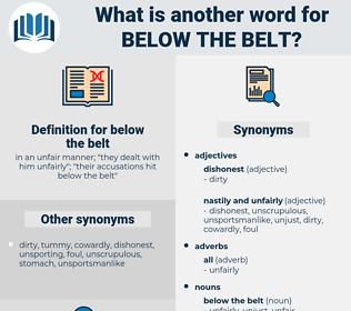 below the belt, synonym below the belt, another word for below the belt, words like below the belt, thesaurus below the belt