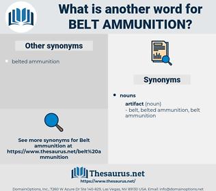 belt ammunition, synonym belt ammunition, another word for belt ammunition, words like belt ammunition, thesaurus belt ammunition