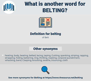 belting, synonym belting, another word for belting, words like belting, thesaurus belting