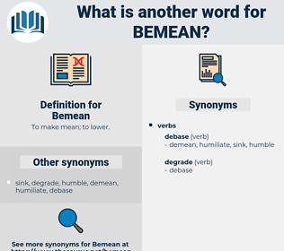Bemean, synonym Bemean, another word for Bemean, words like Bemean, thesaurus Bemean