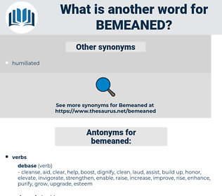 bemeaned, synonym bemeaned, another word for bemeaned, words like bemeaned, thesaurus bemeaned