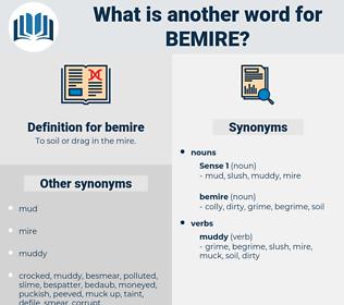bemire, synonym bemire, another word for bemire, words like bemire, thesaurus bemire