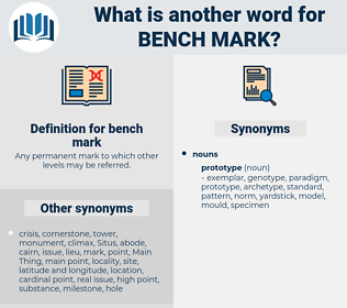 bench mark, synonym bench mark, another word for bench mark, words like bench mark, thesaurus bench mark