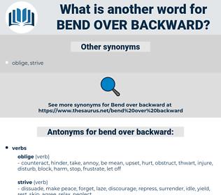 bend over backward, synonym bend over backward, another word for bend over backward, words like bend over backward, thesaurus bend over backward