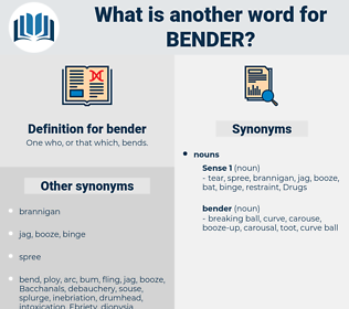 bender, synonym bender, another word for bender, words like bender, thesaurus bender